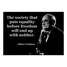 Milton Friedman Quotes Fascinating Milton Friedman Equality Freedom Quote Poster Zazzle