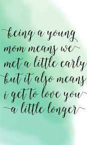 Motherhood Quotes Extraordinary A Letter To Young Moms Yes I Am A Young Mom But No My Life Is Not