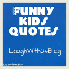 Kids Quotes Extraordinary Embarrassing Kids Quotes