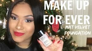makeup forever mat velvet foundation review demo you