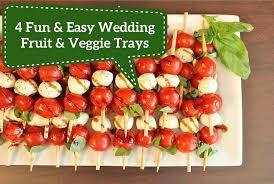 easy wedding fruit trays and veggie trays