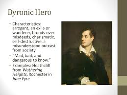r tic and byronic heroes r tic hero an individual not one  3 byronic hero characteristics