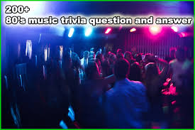 200 80s Music Trivia Questions And Answers Trivia Questions
