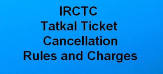 Cancellation Of Tatkal Ticket After Chart Preparation Irctc Tatkal Ticket Cancellation Rules And Charges For