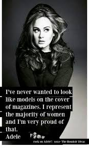 Quotes About Size And Beauty Best of A Quote From Adele About Feeling Good In Your Own Skin Beauty