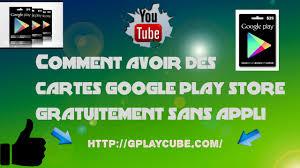 Sans - Google Youtube Comment tuto Cartes Play Gratuit fr Appli Avoir Une