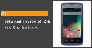 ZTE Kis 3 - Features and reviews ...