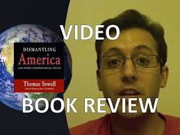 thomas sowell s dismantling america and other controversial  thomas sowell s dismantling america and other controversial essays how the world works marathon