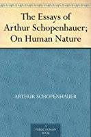 on human nature by arthur schopenhauer on human nature essays of arthur schopenhauer