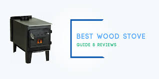 best wood stove choose easily with our reviews for 2018