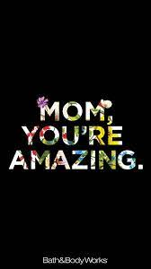 Mom, You're Amazing Wallpaper
