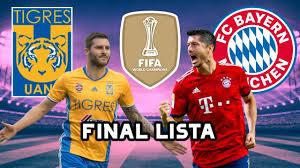 🚨ENTÉRATE🚨 Tigres vs Bayern Munich FINAL Del Mundial de Clubes 2021   Bayern  Munich vs Tigres - YouTube