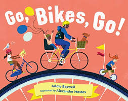 Go, Bikes, Go! by Boswell, Addie: As New (2019) | Ria Christie Collections