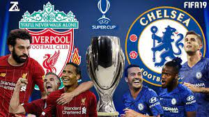 FIFA 19 - ลิเวอร์พูล VS เชลซี - ยูฟ่า ซูเปอร์คัพ - YouTube