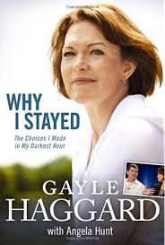Why I Stayed: The Choices I Made in My Darkest Hour: Haggard, Gayle, Hunt,  Angela Elwell: 9781414335872: Amazon.com: Books
