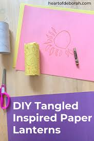 inspired by our favorite disney tangled these diy paper lanterns are such an