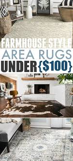 these farmhouse style area rugs are perfect for giving a room a completely new look on a budget or as a jumping off point for a whole new room design