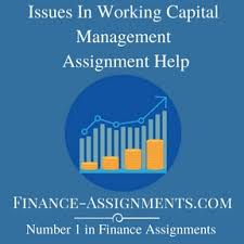 issues in working capital management homework help finance issues in working capital management homework help