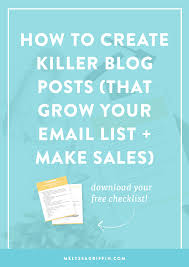 How To Create A Blog Create A Blog That Converts How To Write Killer Posts That Grow