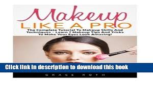 pdf makeup like a pro the plete tutorial to makeup skills and techniques learn 7 makeup video dailymotion