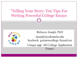 "telling your story ten tips for writing powerful college essays ""telling your story ten tips for writing powerful college essays rebecca joseph"
