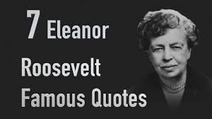 7 Eleanor Roosevelt Famous Quotes