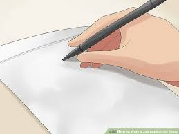ways to write a job application essay wikihow image titled write a job application essay step 12