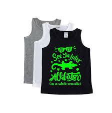See Ya Later Alligator In A While Crocodile Shirt See Ya Later Alligator Summer T Shirt Kids Summer Tank Top Kids Summer Tshirt Summer