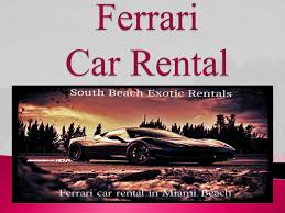 Ppt Ferrari Cars For Rent In Miami Beach Powerpoint Presentation Free Download Id 1493808