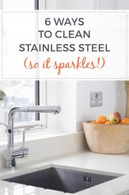How To Clean Stainless Steal How To Clean Stainless Steel So It Sparkles 6 Ways