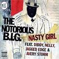 Nasty Girl/Mo Money Mo Problems
