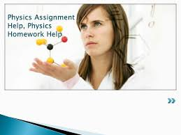 assignmentsweb com physics assignment help physics homework 2 physics assignment help physics homework help