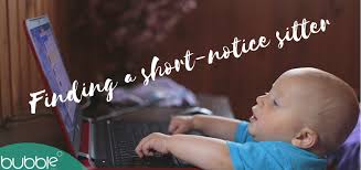 Short Notice Babysitter How To Find A Babysitter At Short Notice Bubble