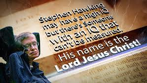 stephen hawking says there s no god but here s why he s wrong stephen hawking iq verses jesus christ iq