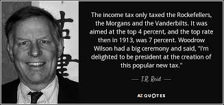Tax Quotes Awesome TR Reid Quote The Income Tax Only Taxed The Rockefellers The