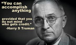 Accomplishment Credit Harry S Truman Aspire Interventions Cool Harry S Truman Quotes