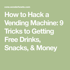 How To Get Free Drinks From Vending Machine Cool How To Hack A Vending Machine 48 Tricks To Getting Free Drinks