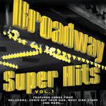 Broadway Super Hits, Vol. 1
