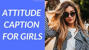 150 Attitude Caption For Girls Girly Attitude Status And Quotes