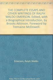 ralph waldo emerson essay on compensation huge ralph waldo emerson  the complete essays and other writings of ralph waldo emerson the complete essays and other writings