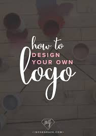 Can I Design My Own Logo How To Design Your Own Logo Nose Graze