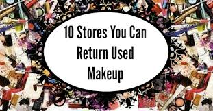 updated 10 s you can return used makeup
