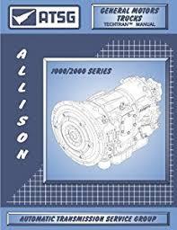 allison 2000 wiring diagram allison image wiring amazon com atsg allison 1000 2000 transmission repair manual on allison 2000 wiring diagram