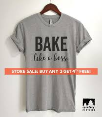 Bake Like A Boss T Shirt Ladies Unisex T Shirt Girl Boss T Shirt Funny Baking T Shirt Short Long Sleeve T Shirt