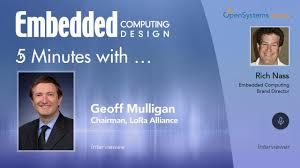 Embedded Computing Design Five Minutes With Geoff Mulligan Chairman Lora Alliance