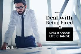 how to deal being fired and make it count career how to deal being fired and make it count career advicecareer advice