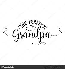 Perfect Grandpa Funny Vector Quotes Good Father Day Gift Scrap