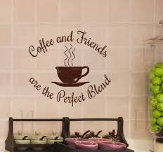 ... Coffee Themed Kitchen Wall Decor Coffee And Friends Are The Perfect  Blend Wall Decal Decor Kitchen