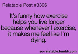 Quotes About Exercise exercising makes you live longer funny quotes Dump A Day 82