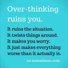 31 Stop Overthinking Quotes Reminders To Stop Overanalyzing